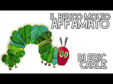 Il bruco molto affamato - The Very Hungry Caterpillar (Versione italiana) di Eric Carle