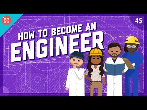 How To Become An Engineer: Crash Course Engineering #45