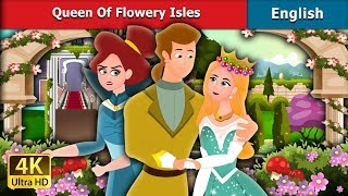 QUEEN OF THE FLOWERY ISLES | Story | English Fairy Tales