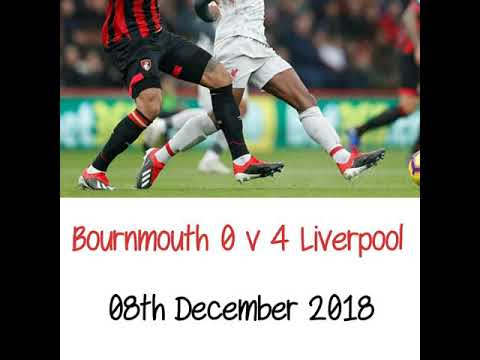 Bournmouth 0 v 4 Liverpool - All The Goals - Radio Commentary  08/12/2018