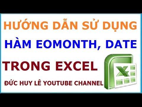 Hàm EoMonth, Date – Hàm lấy ngày đầu tháng, ngày cuối tháng trong Excel