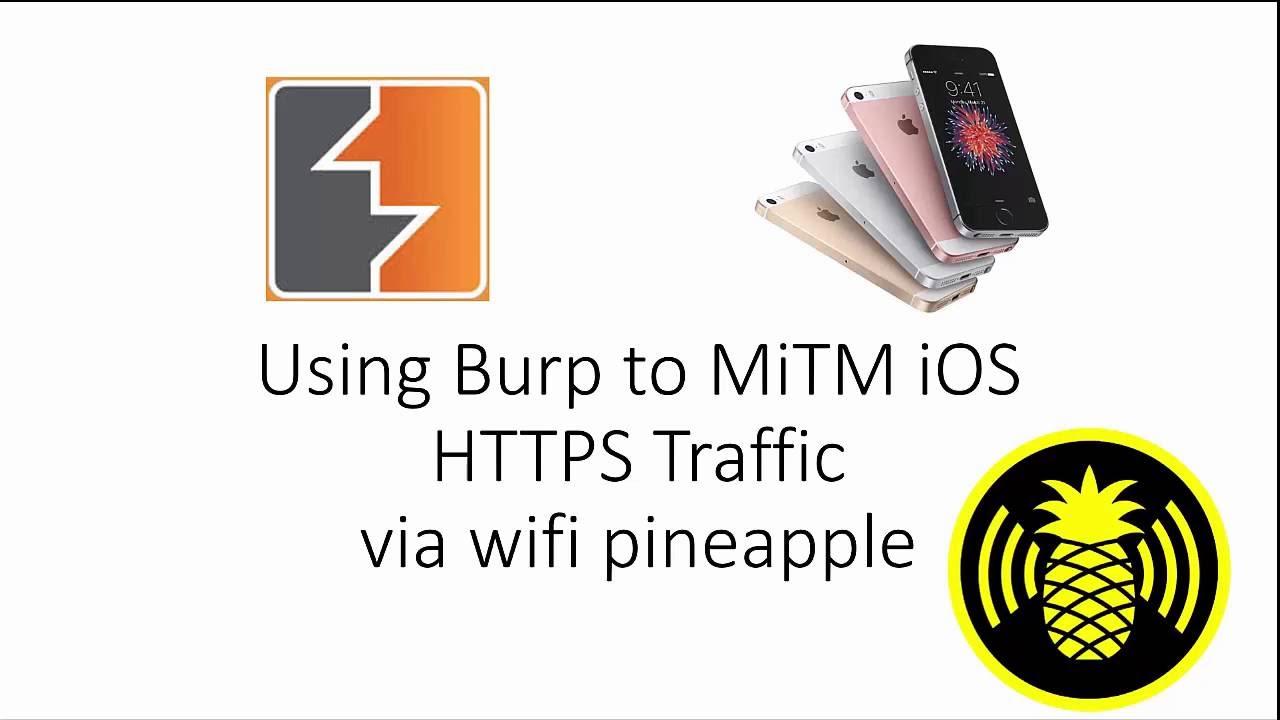 Using Burp to MiTM iOS HTTPS Traffic via wifi pineapple