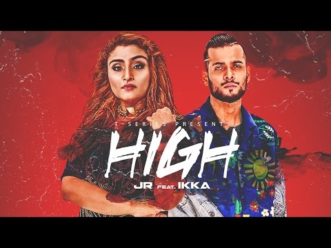 """HIGH"" Full Video Song - JR Feat IKKA 