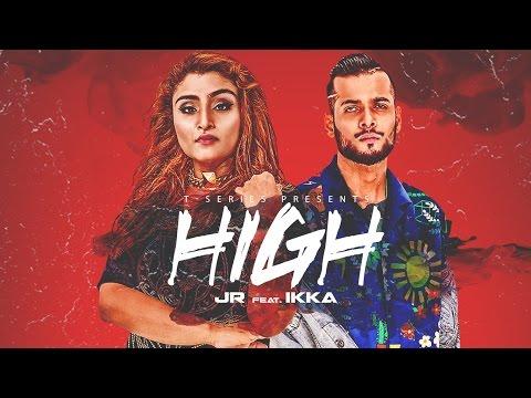 """HIGH"" Full Video Song - JR Feat IKKA || Rajat Nagpal || T-Series"