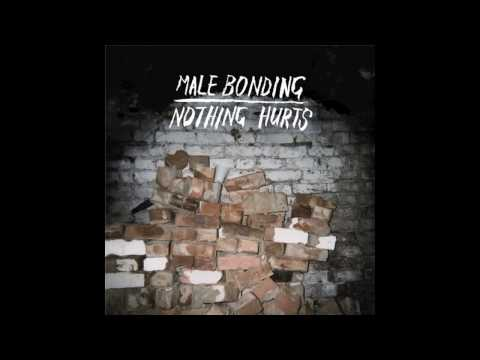 "Male Bonding - ""Nothing Used To Hurt"""