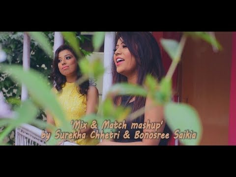 Mix and Match Mashup by Surekha Chhetri...