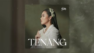 Yura Yunita - Tenang (Official Audio)