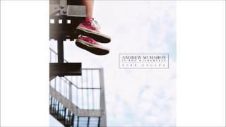 Fire Escape - Andrew McMahon In The Wilderness