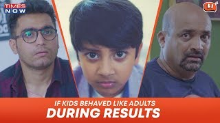 If Kids Behaved Like Adults During Results | Ft. Viraj Ghelani and Kabir Sajid Shaikh | Being Indian