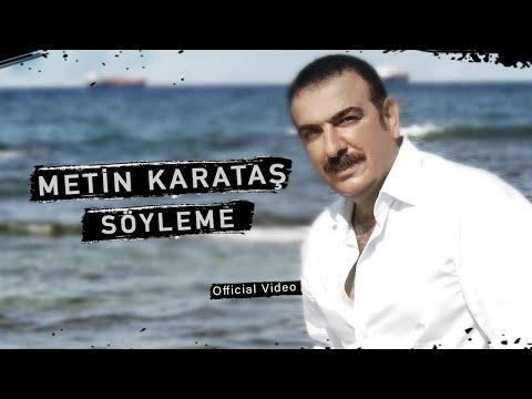 METİN KARATAŞ - SÖYLEME (İkrar / 2004 - Official Video) ©