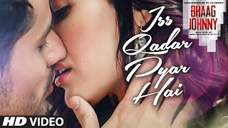 Iss Qadar Pyar Hai VIDEO Song - Ankit Tiwari | Bhaag Johnny | T-Series thumbnail