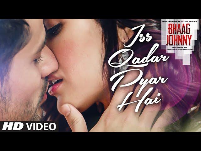 Iss Qadar Pyar Hai VIDEO Song - Ankit Tiwari | Bhaag Johnny | T-Series