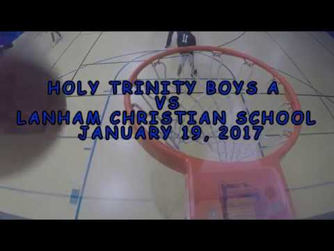 Holy Trinity Boys A Basketball vs. Lanham Christian School