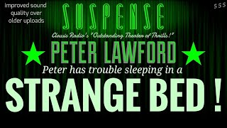 "PETER LAWFORD Lies in a ""Strange Bed!"" • SUSPENSE Radio's Best Episodes"