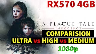 A Plague Tale: Innocence - COMPARISON - Ultra vs Tweak vs High vs Medium - RX570 4GB - BENCHMARK