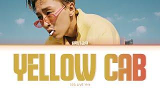 DPR LIVE - Yellow Cab 가사 Lyrics Han Rom Eng