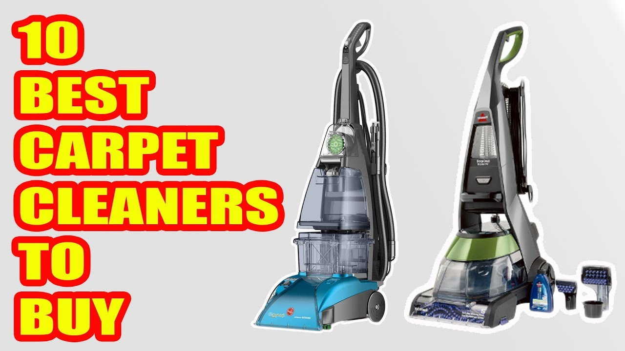 Carpet Cleaning Vacuum 10 Best Carpet Cleaners 2018 Best Carpet Cleaners To Buy