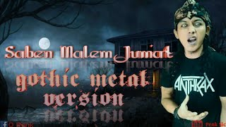Download Saben Malem Jum'at Gothic Metal Version [Growl]
