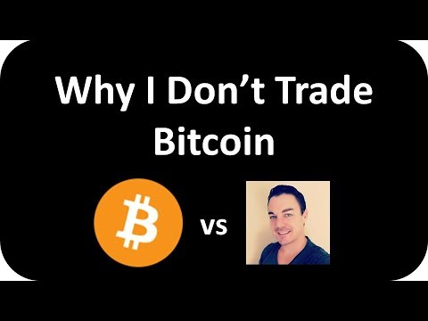 WHY I DON'T TRADE BITCOIN AND THE TRUTH ABOUT THE RISKS!
