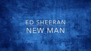 Ed Sheeran - New Man LYRICS
