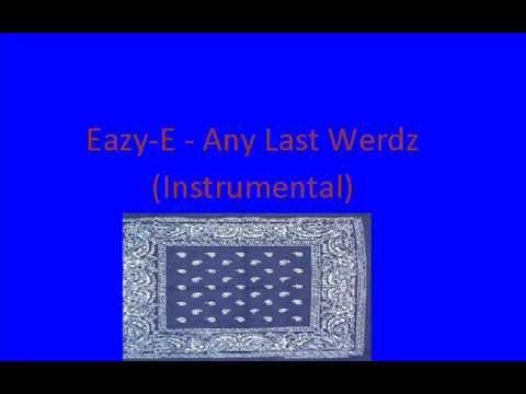 Eazy-E - Any Last Werdz (Instrumental)
