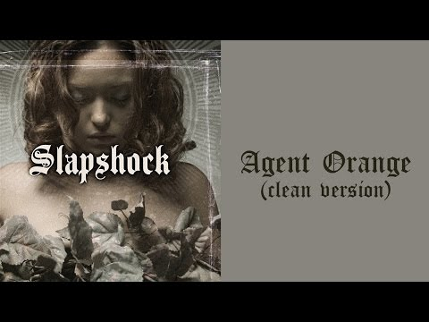 Slapshock - Agent Orange - (clean version)