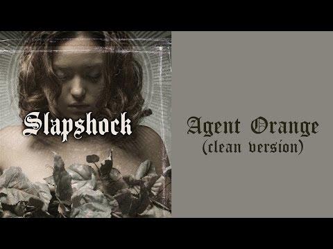 Slapshock - Agent Orange - (clean version)