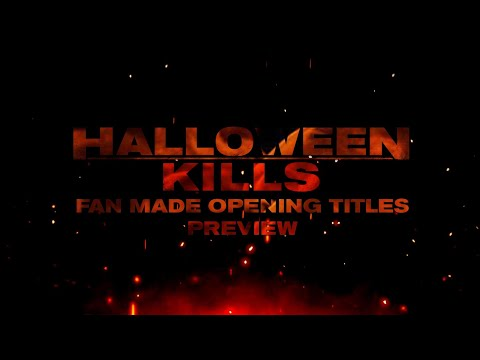 Halloween Title Sequence 2020 Halloween Kills (2020) Fan Made Opening Title Sequence Preview