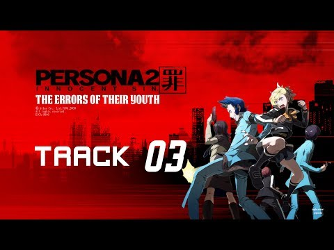 Persona 2 IS: The Errors of their Youth ~ Track 03