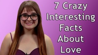 7 Crazy Interesting Facts About Love