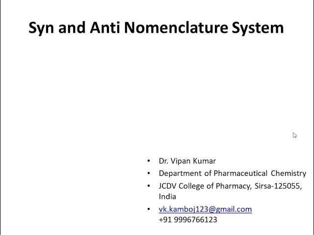 Syn and Anti System of Nomenclature by Dr. Vipan Kumar