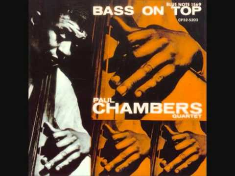 Paul Chambers (Usa, 1957) -  Bass on Top (Full)