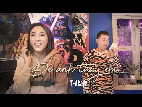 [OFFICIAL] Để Anh Thay Em  - T-Akayz