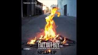'Light Em Up' (Sped Up) - Fall Out Boy