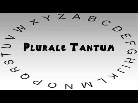 How to Say or Pronounce Plurale Tantum