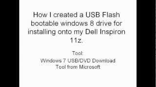 "Install Windows 8 using the ""Windows 7 USB/DVD Download Tool"" for my Dell Inspiron 11z"
