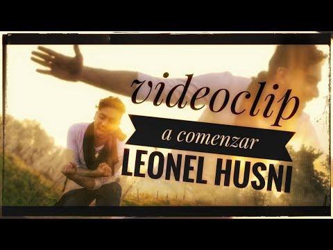 A COMENZAR - LEONEL HUSNI [VideoClip Oficial 2017]