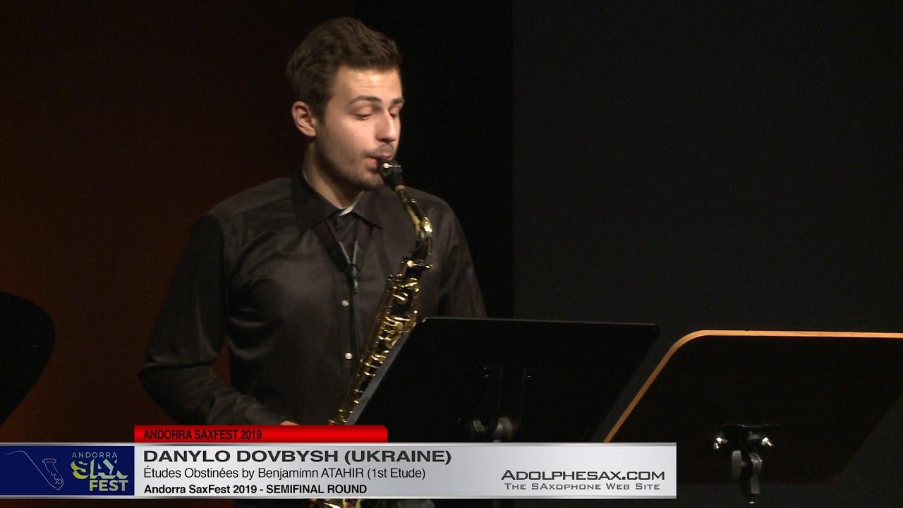 Andorra SaxFest 2019 Semifinal - Danylo Dovbysh -  Études Obstinées Nº4 by Benjamin Atahir