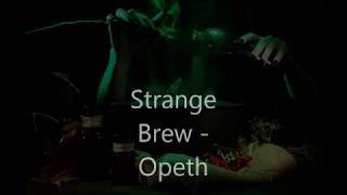 Opeth - Strange Brew