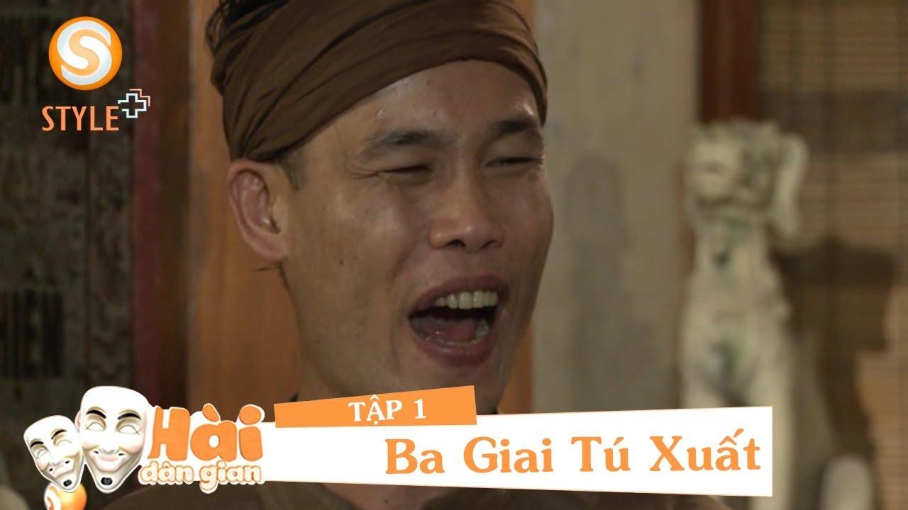 Full Phim hài 2020 | Hài Dân Gian -  Ba Giai Tú Xuất Tập 1 - Phim Hài Hiệp Gà, Thanh Bi, Linh Miu