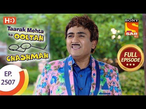 Taarak Mehta Ka Ooltah Chashmah - Ep 2507 - Full Episode - 10th July, 2018 thumbnail