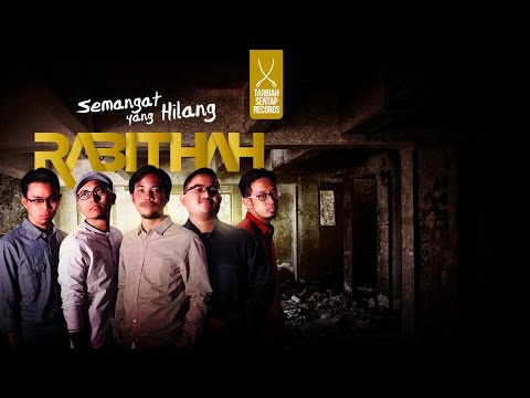 Rabithah - Semangat Yang Hilang (Official Lyric Video)