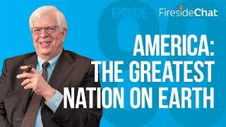 Fireside Chat Ep 89 – America: The Greatest Nation on Earth