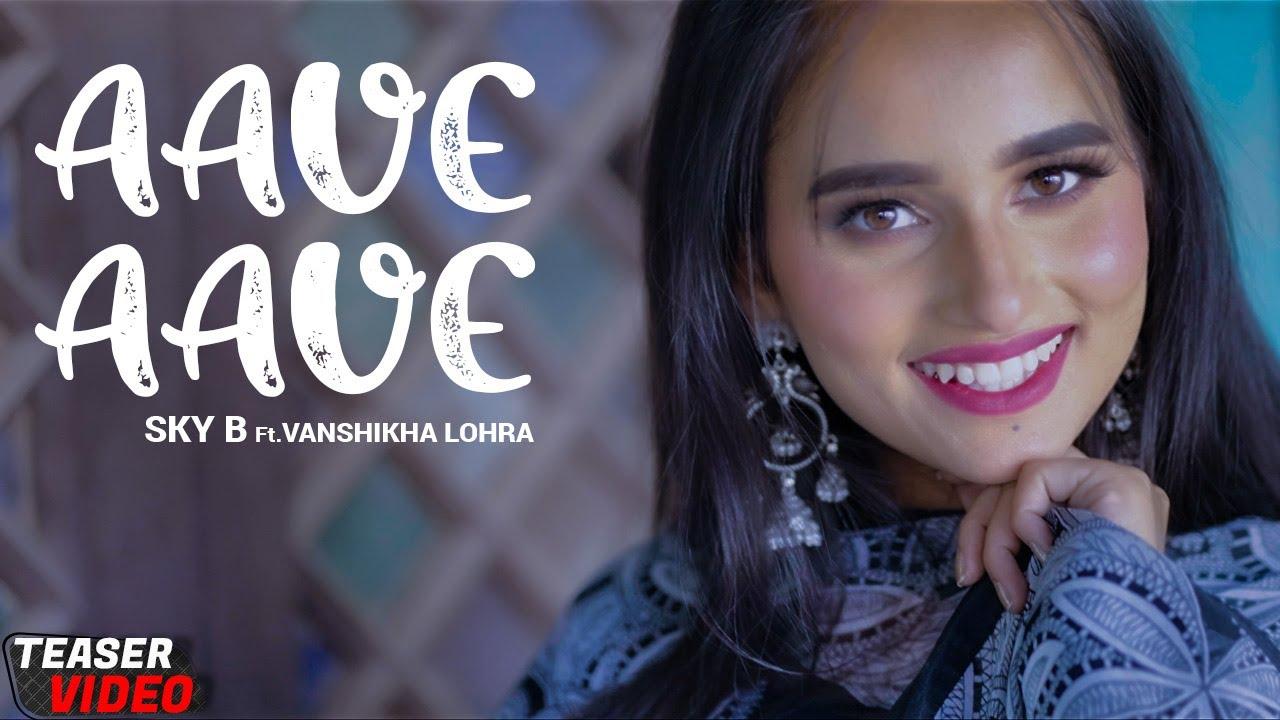 Aave Aave | Teaser | Sky B Ft. Vanshika Lohra | New Punjabi Romantic Song 2021 | Yellow Music