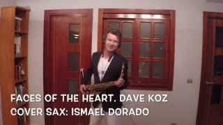 Faces of the Heart. Dave Koz. Cover sax: Ismael Dorado