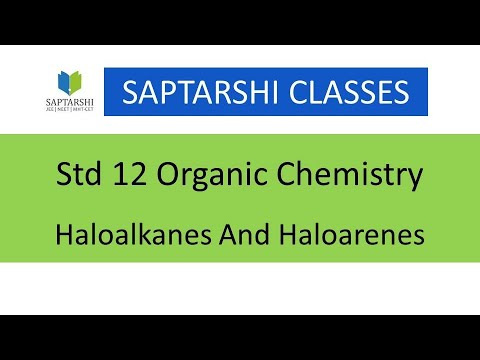 Halogen Derivatives Of Alkanes Lecture 1 HSC Chemistry Maharashtra Board, MHT-CET, std 12