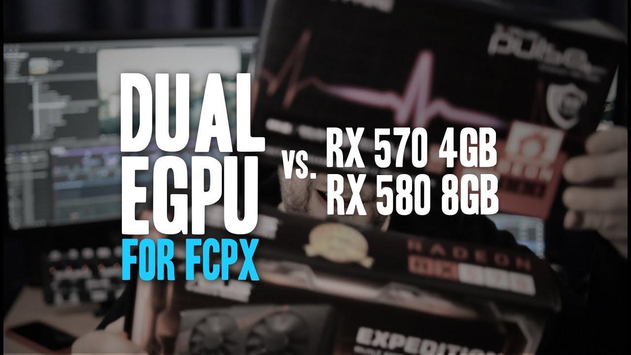 FCPX Dual eGPU - RX 570 4GB vs  RX 580 8GB