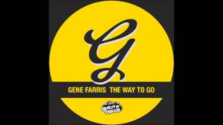 Gene Farris - The Way to Go