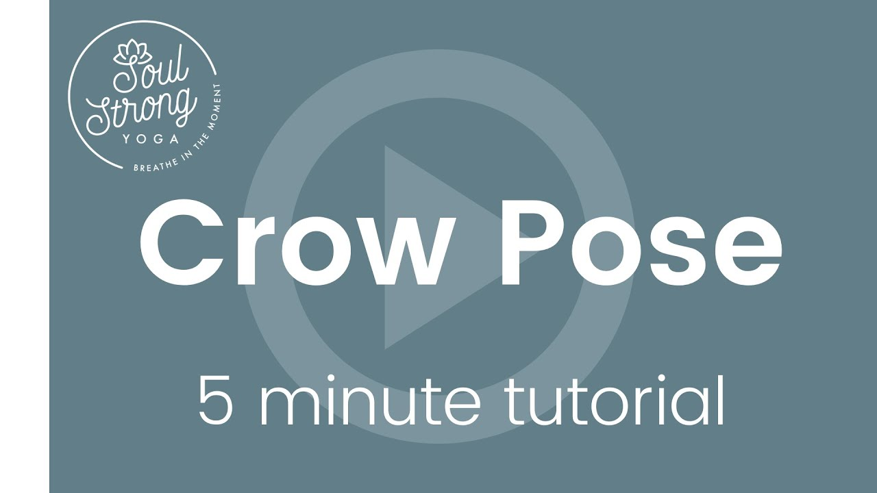 5 minute Crow Pose Tutorial - Learn Crow Pose | Soul Strong Yoga