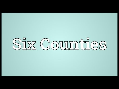 Six Counties Meaning